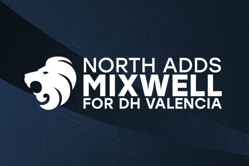 Mixwell to stand in for North at DreamHack Valencia 2018 | News